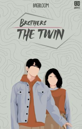 BROTHERS : The Twin [ON HOLD] by baebloom