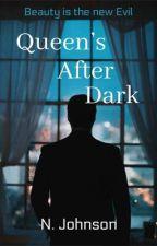 Queens After Dark by always_clever