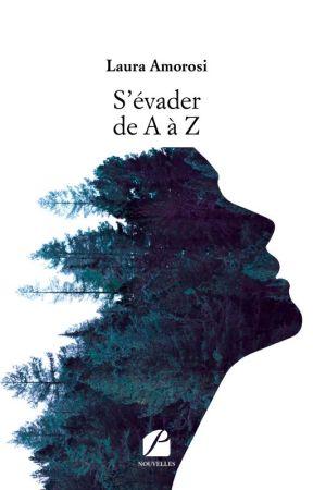 S'évader de A à Z (Publié aux éditions du Panthéon !) by LosUnivers