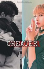 Cheater || Jenlisa  by wwatermelonsugar