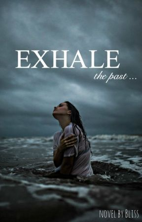 Exhale by Blissful_Writer