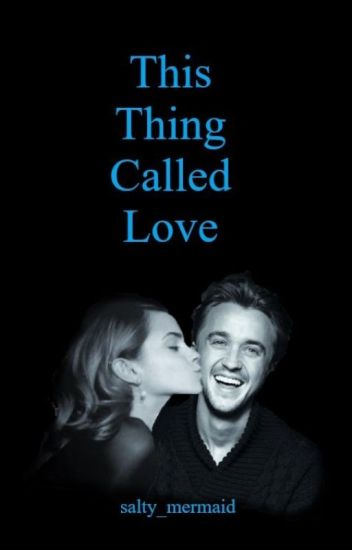 This Thing Called Love - Dramione