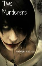 Two Murderers (Jeff the Killer X Reader) by BlaireShips