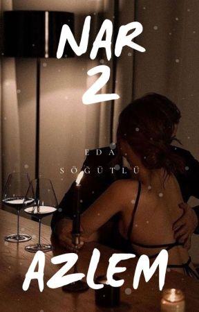 NAR 2: AZLEM by Edasogutlu