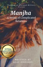 Manjha A String of Complicated Relations by ZindagiKeRang