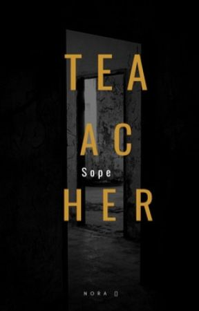 Teacher || Sope by daisyoonora