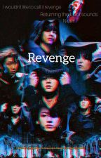Revenge { BTS Fanfiction }  by foreverarmy909