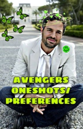 Avengers Oneshots/Preferences ❤︎ by JawsLover_444