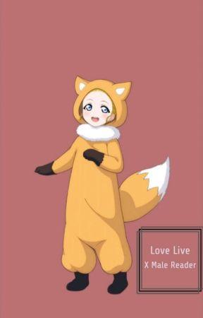 Love Live X Male Reader 1st Season by Hanasaki96