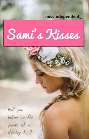 Sami's Kisses by missindependent_