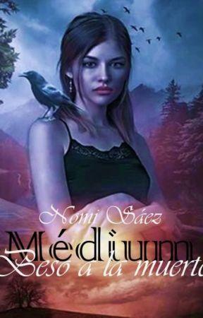 Médium. Beso a la muerte (libro 2) by NomiSaez