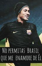 No permitas Brasil que me enamore de él [PAUSADA] by Rose_CM