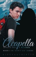 Acapella [1] 🕷Peter Parker x Reader by KittyKat014773