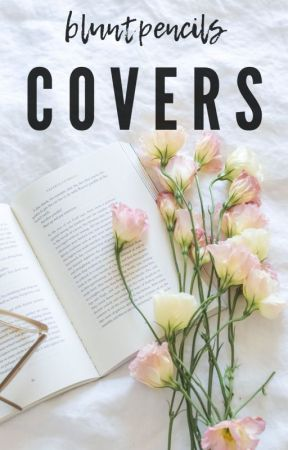 COVERS (OPEN) by bluntpencils