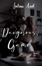 Dangerous Game by Mendezgirl2003
