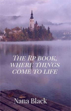 This is my First Rp book and I hope you like it  by KiraTillman012