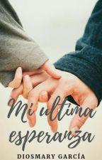 Mi ultima esperanza (One Shot) by DGDO22