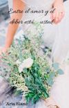 Entre el deber y el amor... está usted © cover