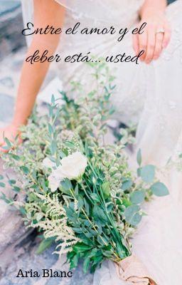 Entre el deber y el amor... está usted ©