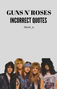 INCORRECT QUOTES || Guns N' Roses cover