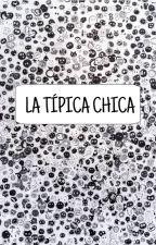 LA TÍPICA CHICA by ANI626262