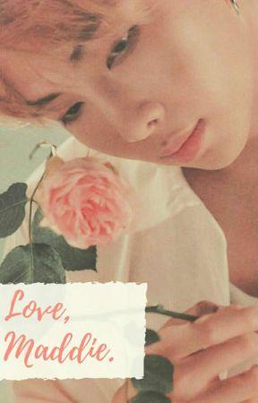 Love, Maddie. by kuroddi