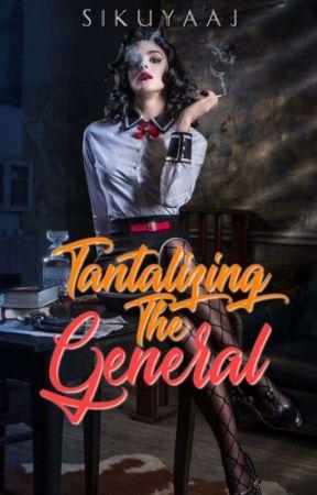 Tantalizing The General by SiKuyaAj