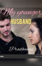 My Younger Husband (Completed)  by pradhanas