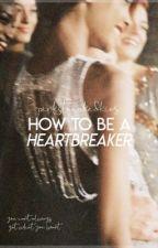 How to be a Heartbreaker by pinkstreakedskies