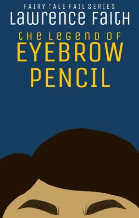 The Legend of Eyebrow Pencil  by thelawrencefaith