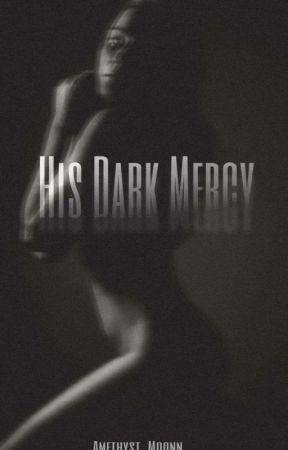 His Dark Mercy  by Amethyst_Moonn