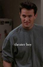 theater boy | chandler bing by ho9warts