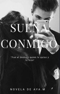 SUEÑA CONMIGO [COMPLETA] cover
