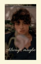 (3)Always, maybe - Noah Centineo by GN-WRITES