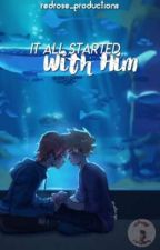 It All Started With Him | Kiribaku | COMPLETED by redrose_productions