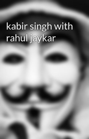 kabir singh with rahul jaykar by harshitsaxena4