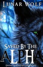 Saved by The Alpha by -LunarWolf-