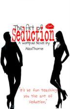 The Art of Seduction by AlizaThorne