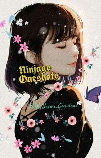 Ninjago One Shots [x Reader] cover