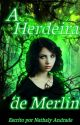 ❝ praevisionis ❞  A Herdeira De Merlin by