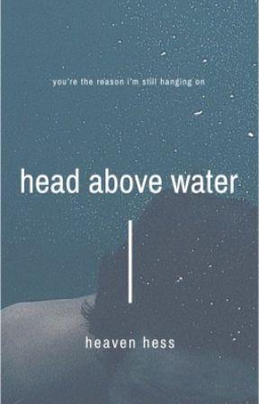 Head Above Water by h2hoeee
