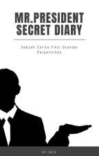 MR. PRESIDENT SECRET DIARY by radenariawan_30