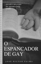 O Espancador de Gay by JoseNiltonPalma