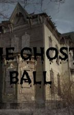 ~The ghost ball~ by Jennyfer2424