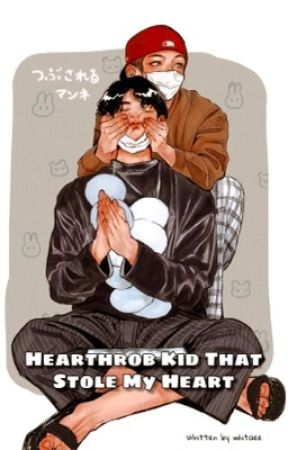 Hearthrob Kid That Stole My Heart [KV] by whitaee