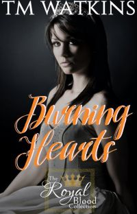 Burning Hearts ~ Book 5 ~ The Royal Blood Collection cover