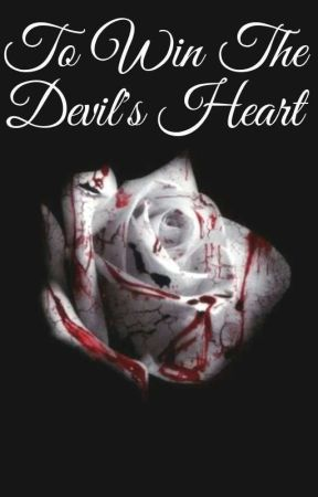 To Win The Devil's Heart  by Pina_Colada99