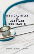 Medical Bills & Marriage Contracts by saiwriteswords