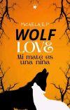 Wolf-Love 1: Mi mate es una niña. cover
