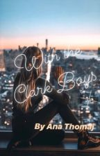With the Clark Boys by written_by_ana